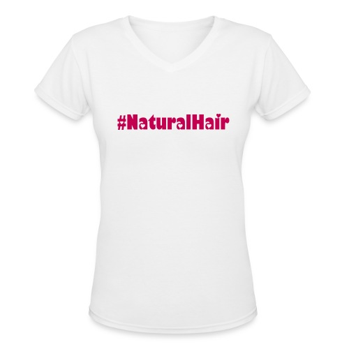 #Natural Hair Tee - Women's V-Neck T-Shirt