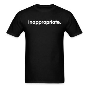 Inappropriate. Basic t - Men's T-Shirt