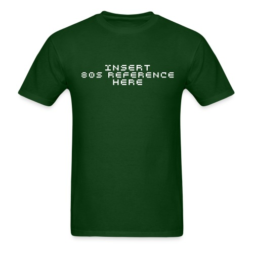 Insert 80s Reference Here - Men's T-Shirt