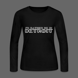 I'd Rather Be In Detroit Women's Long Sleeve T-Shirt - Women's Long Sleeve Jersey T-Shirt