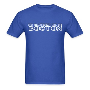 I'd Rather Be In Boston - Men's T-Shirt