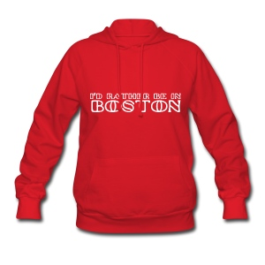I'd Rather Be In Boston - Women's Hoodie