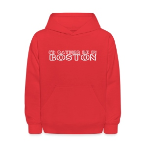 I'd Rather Be In Boston - Kids' Hoodie