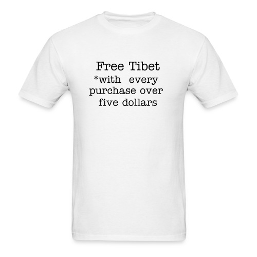 Free Tibet *With Every Purchase Over Five Dollars - Men's T-Shirt