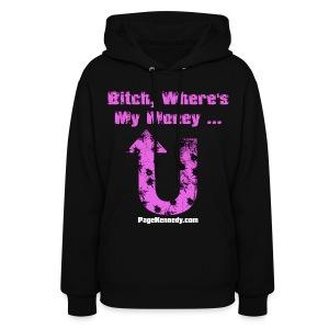 Ladies Hoodie Bitch, Where's My Money (purple logo) - Women's Hoodie