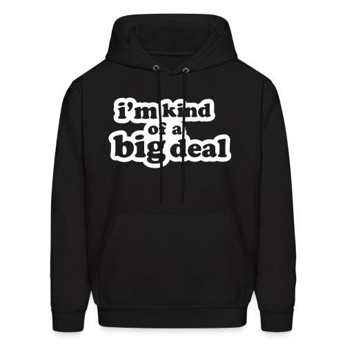 I'm kind of a big deal... - Men's Hoodie