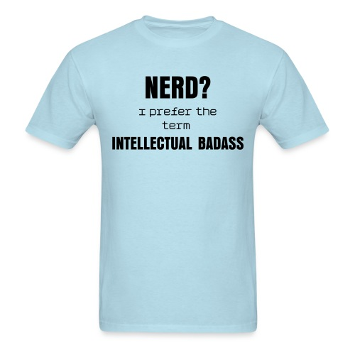 Men's T-Shirt - nerd,geek,bad ass