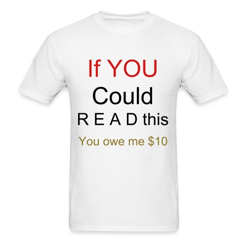 If YOU Could READ this - Men's T-Shirt