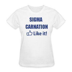Sigma Carnation Like it! - Women's T-Shirt
