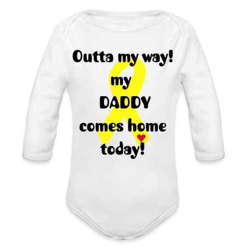Organic Long Sleeve Baby Bodysuit - welcome home,troops,military,infants,daddy,dad,childrens
