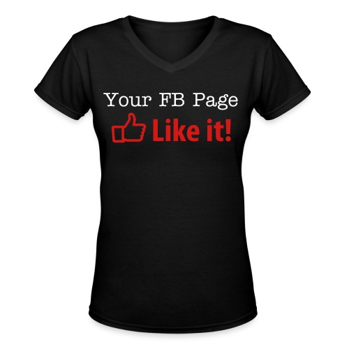 Like Me on Facebook - Women's V-Neck T-Shirt