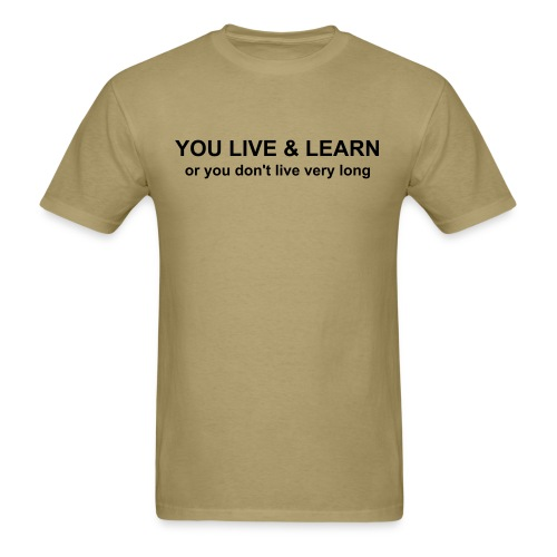 Live&Learn - Men's T-Shirt