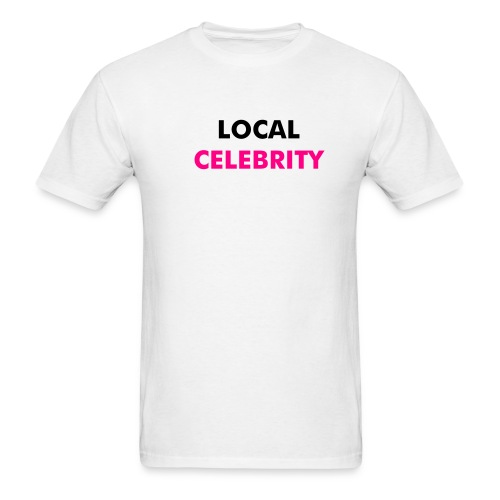 LOCAL CELEBRITY (white/pink) - Men's T-Shirt