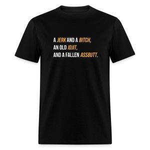 Jerk, Bitch, Idjit, Assbutt - Men's T-Shirt