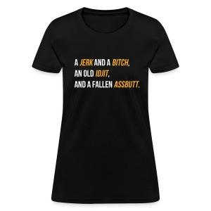Jerk, Bitch, Idjit, Assbutt - Women's T-Shirt