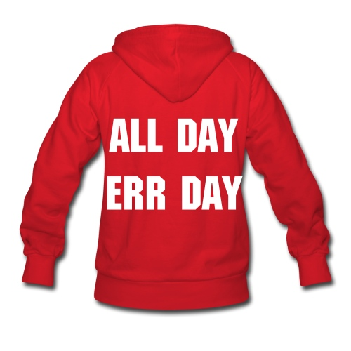 All Day, Err Day - Women's Hoodie