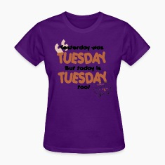 Tuesday Women's T-Shirts