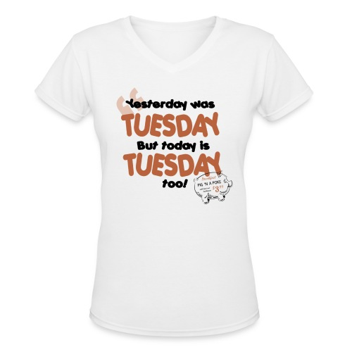 Yesterday Was Tuesday (DESIGN BY MICHELLE) - Women's V-Neck T-Shirt
