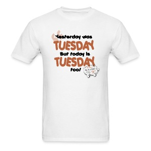 Yesterday Was Tuesday (DESIGN BY MICHELLE) - Men's T-Shirt
