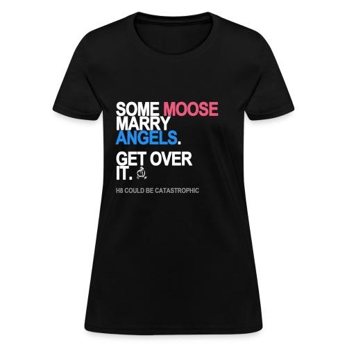 Some Moose Marry Angels Women's - Women's T-Shirt
