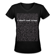 Women's T-Shirts ~ Women's V-Neck T-Shirt ~ i don't eat crap
