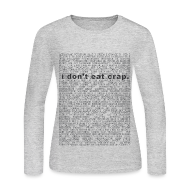 Long Sleeve Shirts ~ Women's Long Sleeve Jersey T-Shirt ~ i don't eat crap