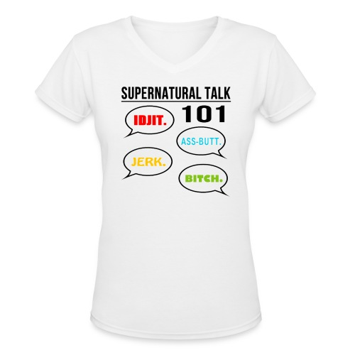 Supernatural Talk 101 (DESIGN BY MICHELLE) - Women's V-Neck T-Shirt