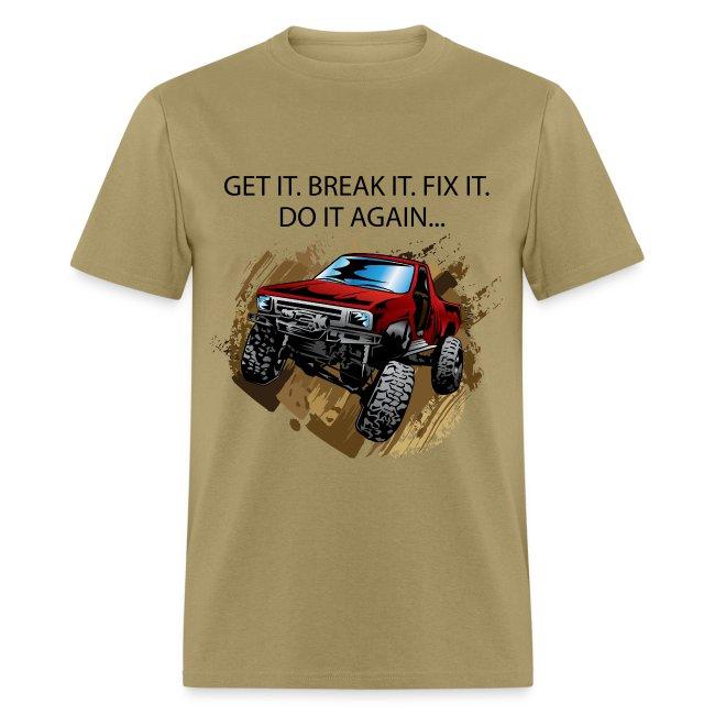 86c062982538b Get it, Break it, Fix it, Do it again... Tee | Men's T-Shirt