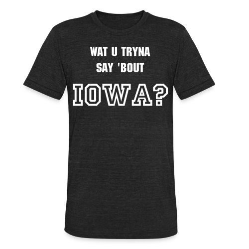 Don't diss IOWA! - Unisex Tri-Blend T-Shirt