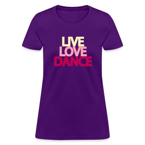LIVE LOVE DANCE Womens T-shirt - Women's T-Shirt