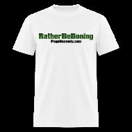 T-Shirts ~ Men's T-Shirt ~ Rather Be Boning