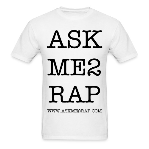 MENS ASK ME 2 RAP T SHIRT - Men's T-Shirt