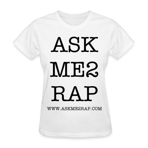 WOMENS ASK ME 2 RAP T SHIRT - Women's T-Shirt