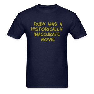 Rudy was inaccurate - Men's T-Shirt