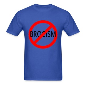 Say No to Brocism - Men's T-Shirt