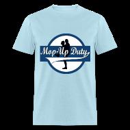 T-Shirts ~ Men's T-Shirt ~ Mop-Up Duty Logo, Standard T-Shirt