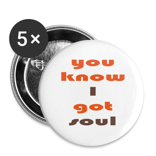 You Know I got soul badge - Large Buttons