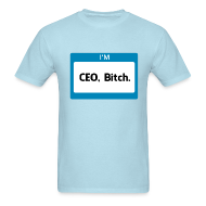 T-Shirts ~ Men's T-Shirt ~ CEO, Bitch Men's