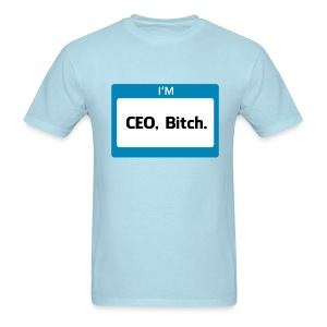 CEO, Bitch Men's - Men's T-Shirt