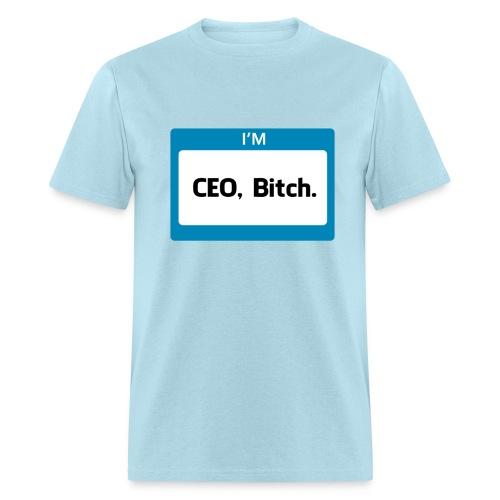 CEO, Bitch Men's - Men's T-Shirt