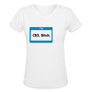 Women's T-Shirts ~ Women's V-Neck T-Shirt ~ CEO, Bitch Women's V-Neck