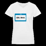 Women's T-Shirts ~ Women's V-Neck T-Shirt ~ CEO, Bitch Women's V-Neck