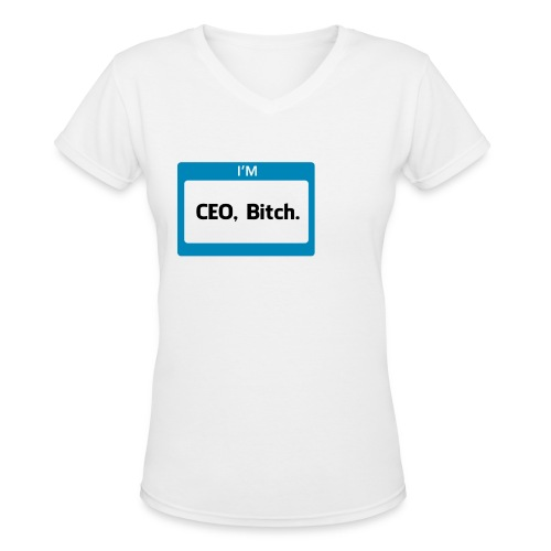 CEO, Bitch Women's V-Neck - Women's V-Neck T-Shirt