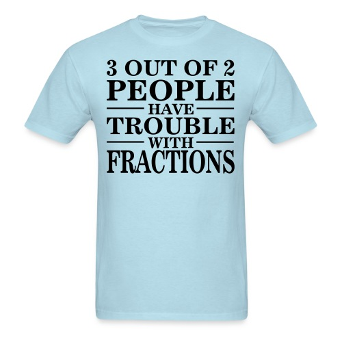 Troubling Fractions T-Shirt - Men's T-Shirt