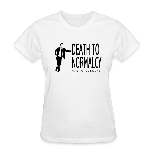 Misha Collins [Death to Normalcy] (DESIGN BY MICHELLE) - Women's T-Shirt