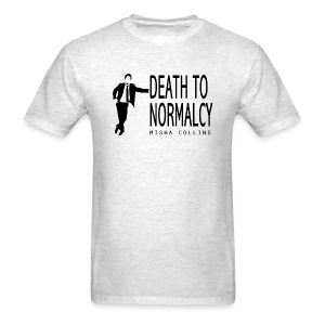 Misha Collins [Death to Normalcy] (DESIGN BY MICHELLE) - Men's T-Shirt