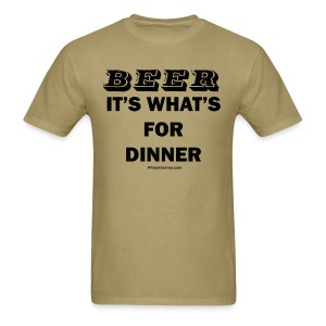 BEER ~ It's what's for dinner - Men's T-Shirt
