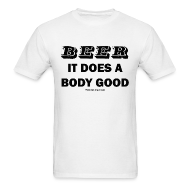 T-Shirts ~ Men's T-Shirt ~ BEER ~ It does a body good