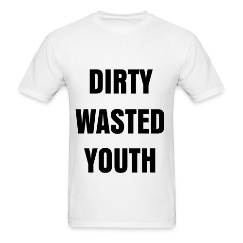 Dirty wasted Youth. - Men's T-Shirt