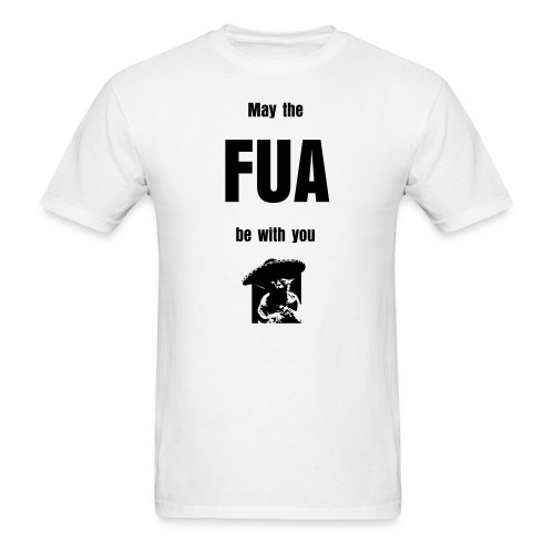 May the FUA be with you - Men's T-Shirt